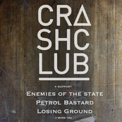 Crash Club, Petrol Bastard, Enemies of the State & Losing Ground