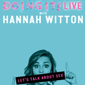 Doing It! Live with Hannah Witton