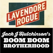 LaVendore Rogue & Jack J Hutchinson's Boom Boom Brotherhood