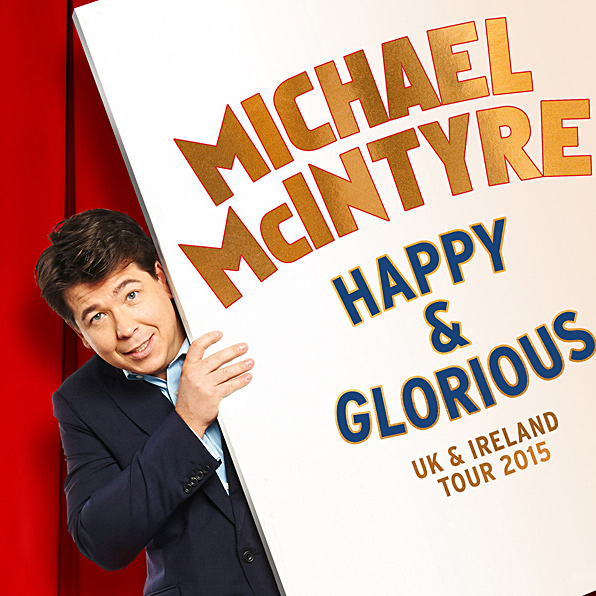 Michael Mcintyre Happy And Glorious Tour
