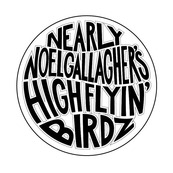 Nearly Noel Gallagher's High Flyin' Birdz