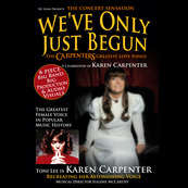 We've Only Just Begun - A Tribute to the Carpenters